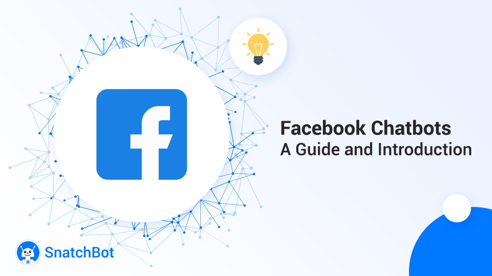 Facebook Chatbots: A Guide and Introduction